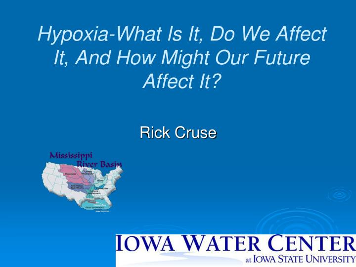 Hypoxia what is it do we affect it and how might our future affect it
