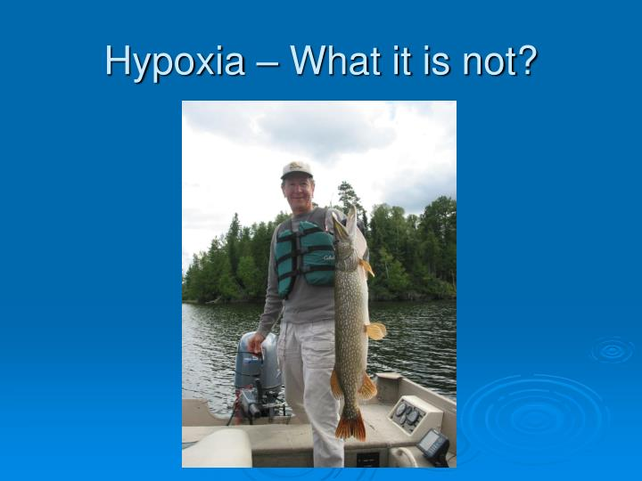Hypoxia what it is not