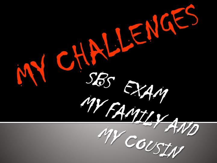 Sbs exam my family and my cousin