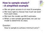 how to sample wisely a simplified example