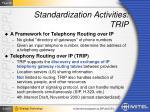 standardization activities trip