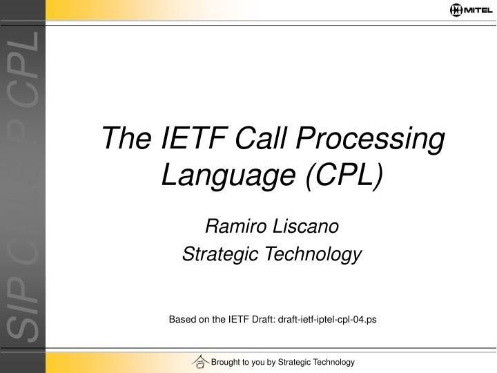 The IETF Call Processing Language (CPL)