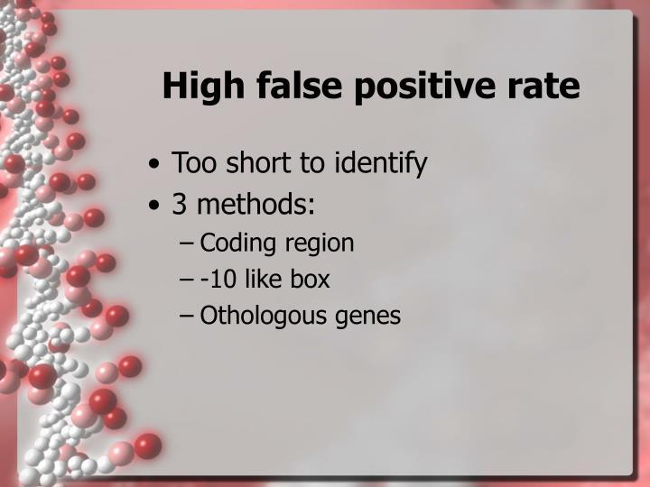 High false positive rate