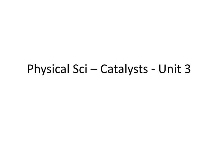 Physical sci catalysts unit 3