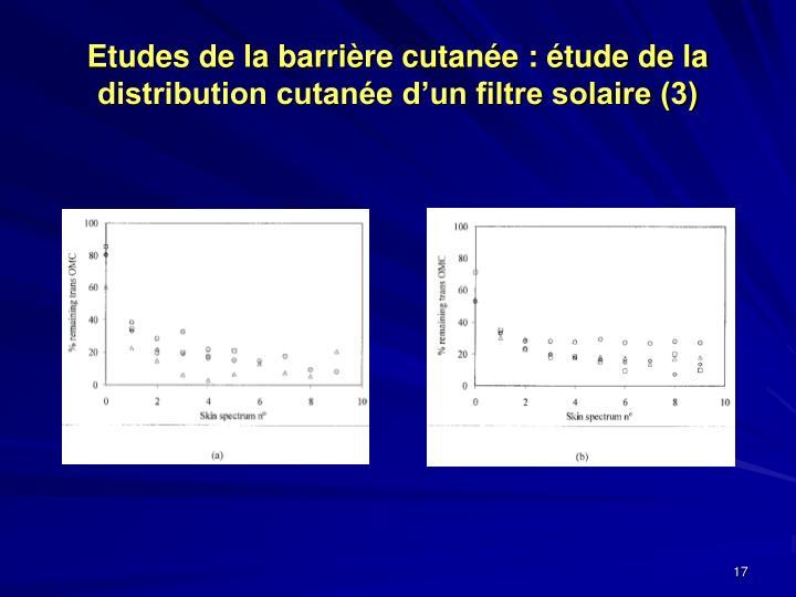 Etudes de la barrière cutanée : étude de la distribution cutanée d'un filtre solaire (3)