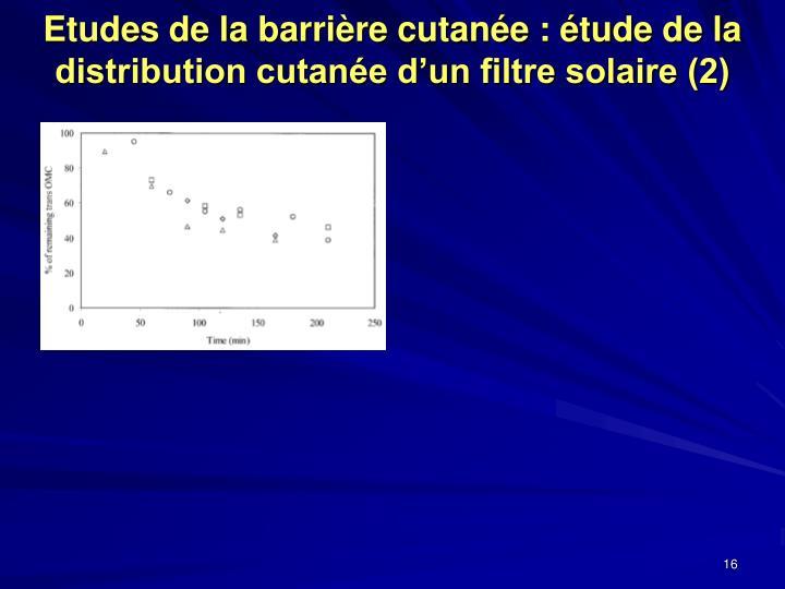 Etudes de la barrière cutanée : étude de la distribution cutanée d'un filtre solaire (2)