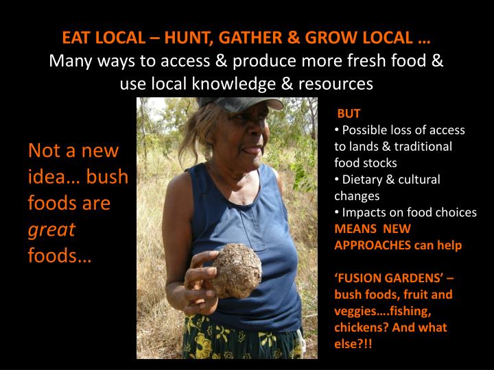 EAT LOCAL – HUNT, GATHER & GROW LOCAL …