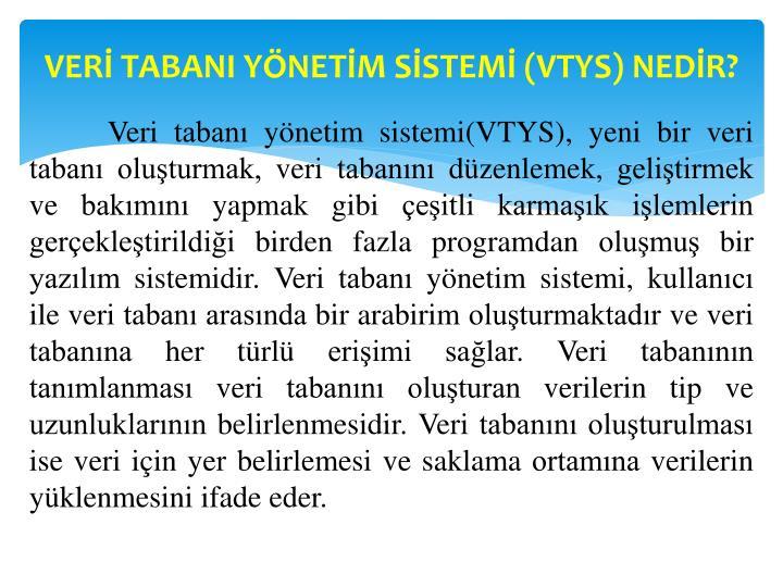 VERİ TABANI YÖNETİM SİSTEMİ (VTYS) NEDİR?