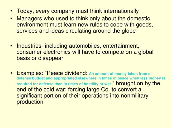 Today, every company must think internationally