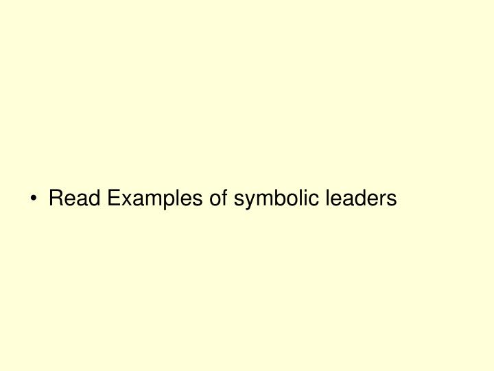 Read Examples of symbolic leaders