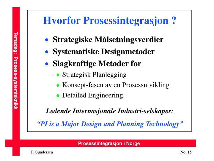 Hvorfor Prosessintegrasjon ?