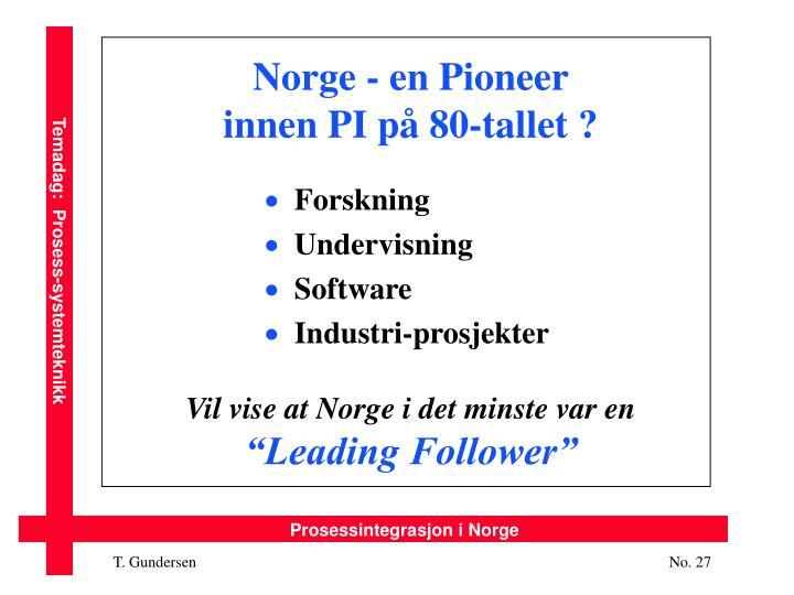 Norge - en Pioneer innen PI på 80-tallet ?