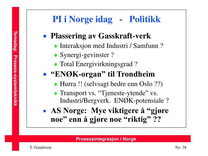 PI i Norge idag   -   Politikk