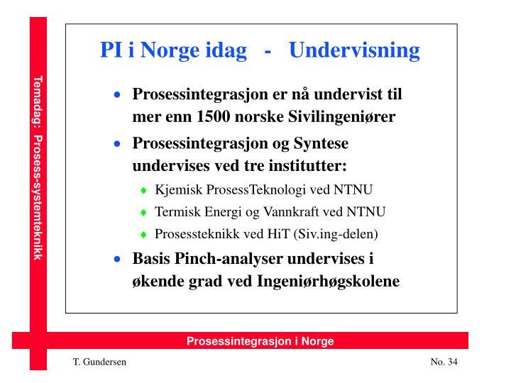PI i Norge idag   -   Undervisning