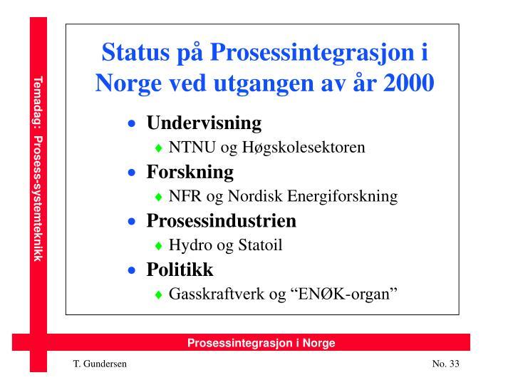 Status på Prosessintegrasjon i Norge ved utgangen av år 2000