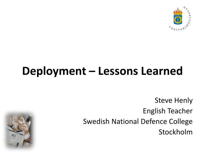 Deployment lessons learned