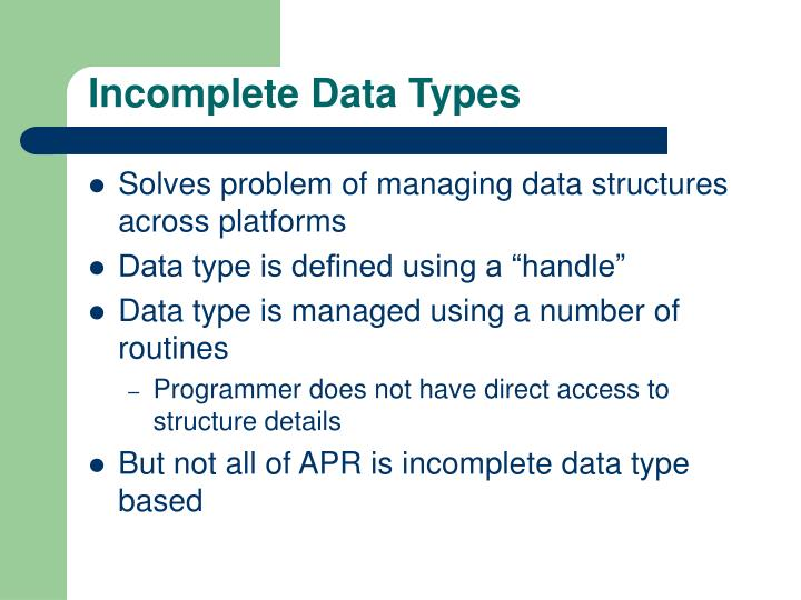 Incomplete Data Types