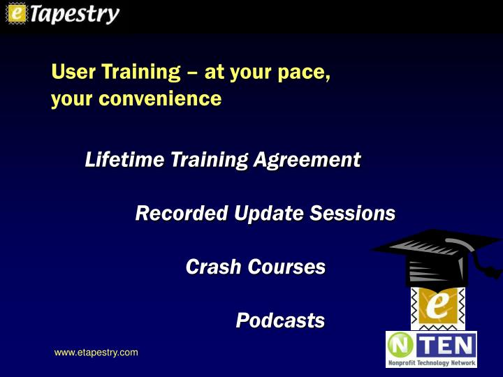 User Training – at your pace, your convenience