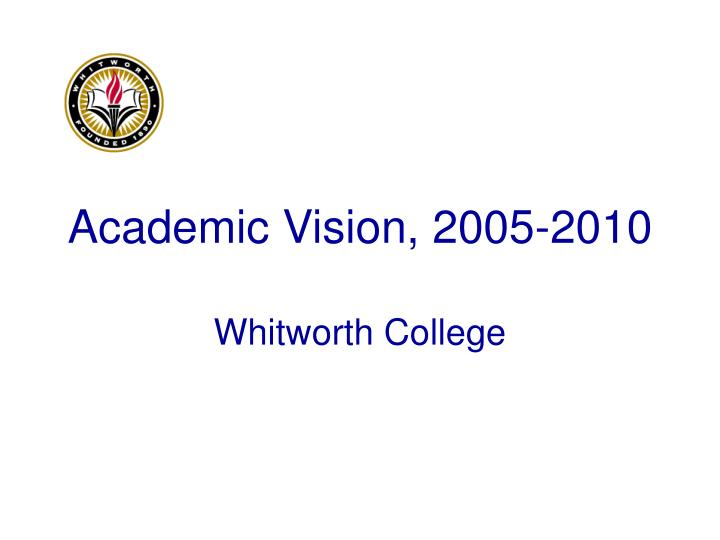 Academic vision 2005 2010