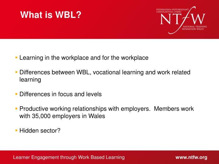 What is WBL?