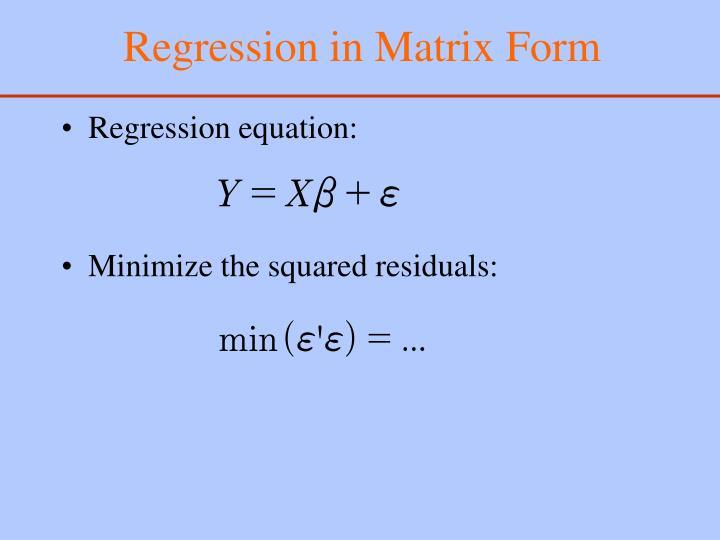 Regression in Matrix Form