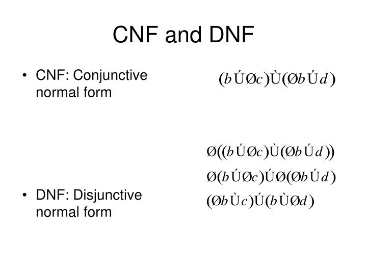 CNF and DNF