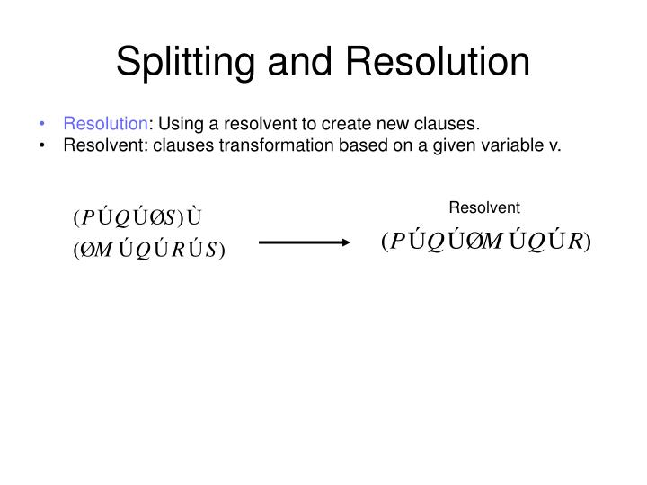 Splitting and Resolution
