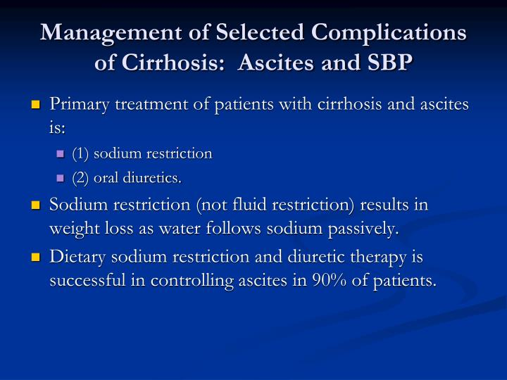 Management of Selected Complications of Cirrhosis:  Ascites and SBP