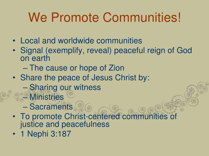 We Promote Communities!