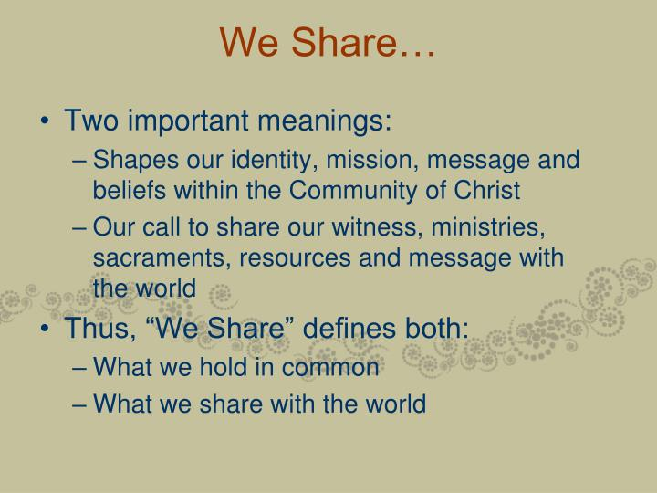 We Share…