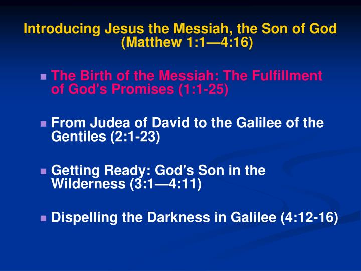 Introducing Jesus the Messiah, the Son of God (Matthew 1:1—4:16)