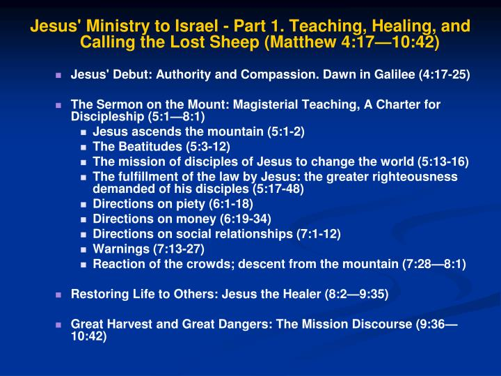 Jesus' Ministry to Israel - Part 1. Teaching, Healing, and Calling the Lost Sheep (Matthew 4:17—10:42)