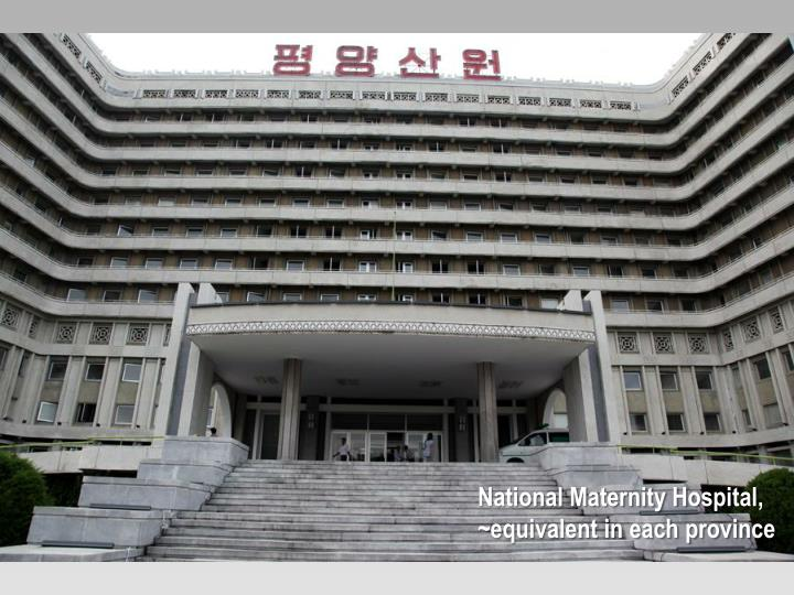National Maternity Hospital, ~equivalent in each province