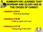 summary we learned that worship and glory are in the cross of christ