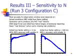 results iii sensitivity to n run 3 configuration c