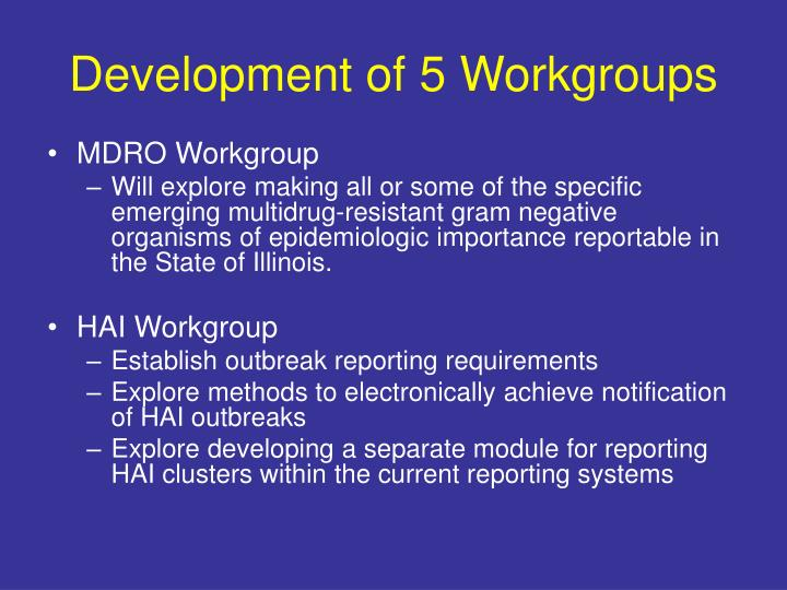 Development of 5 Workgroups