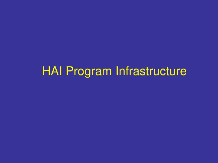 HAI Program Infrastructure