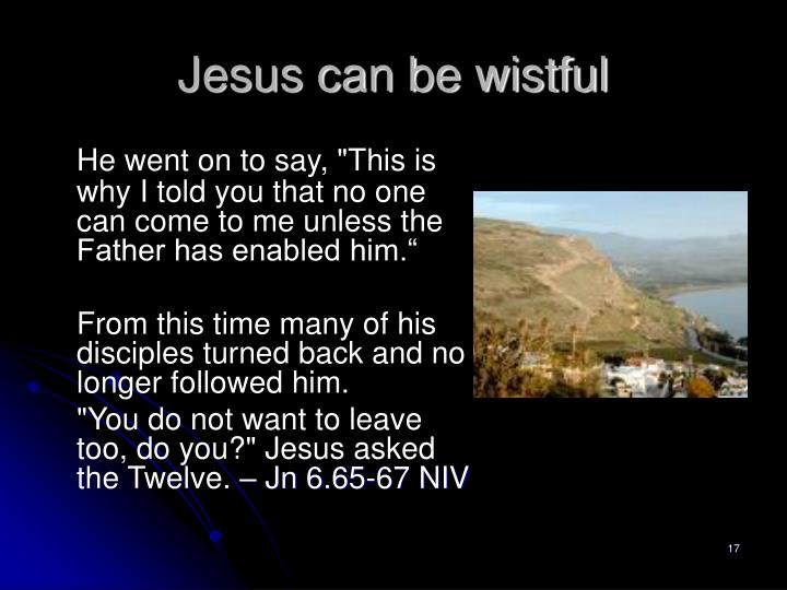 Jesus can be wistful