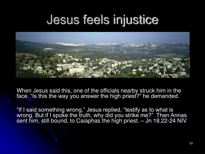 Jesus feels injustice