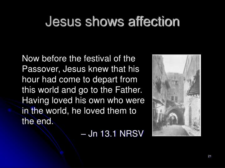 Jesus shows affection