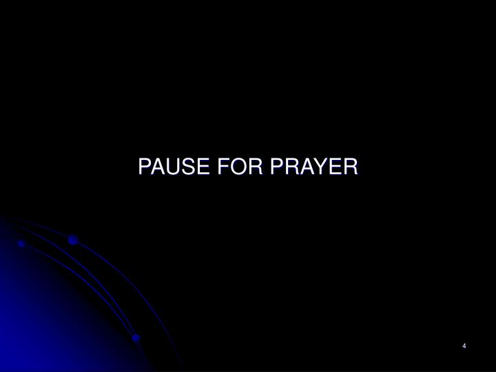 PAUSE FOR PRAYER