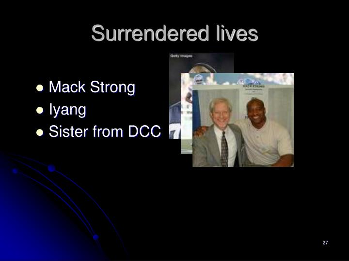 Surrendered lives
