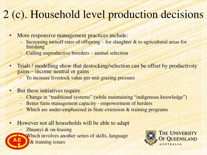 2 (c). Household level production decisions