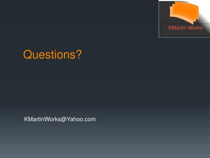 KMartinWorks@Yahoo.com