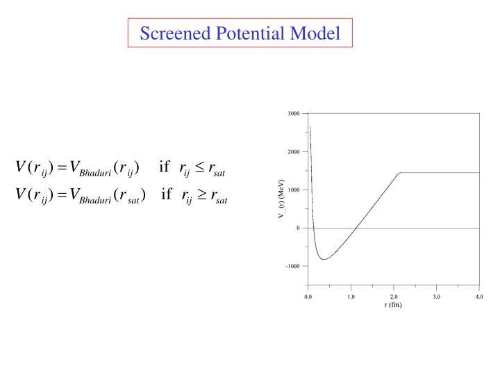 Screened Potential Model