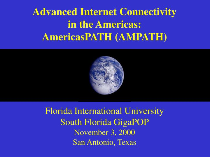 Advanced internet connectivity in the americas americaspath ampath