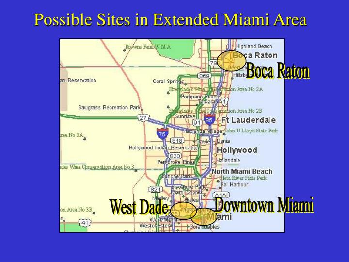 Possible Sites in Extended Miami Area