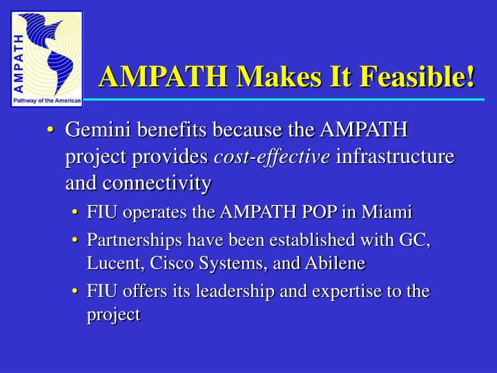 AMPATH Makes It Feasible!