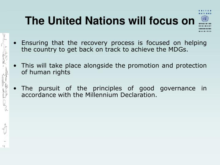 The United Nations will focus on