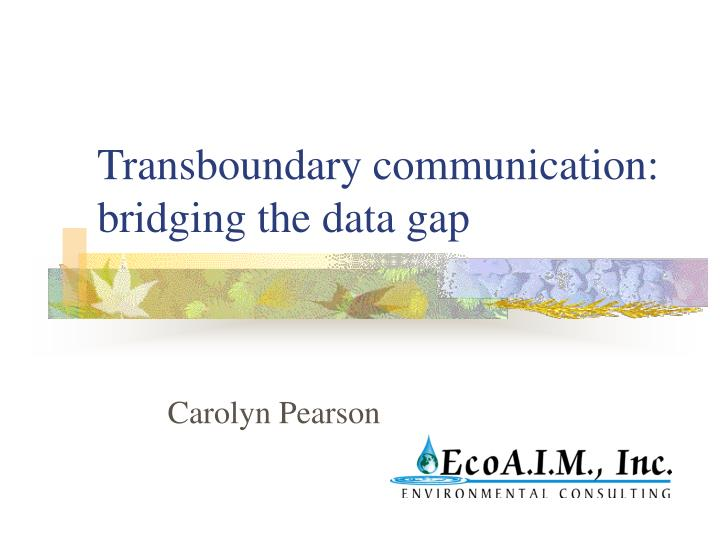 Transboundary communication bridging the data gap